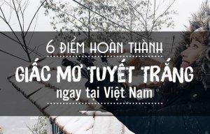 Những địa điểm tuyết trắng ngay tại Việt Nam bạn nên đi