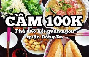 Cầm 100K – Phá đảo hết quán ăn quận Đống Đa