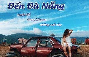 Du lịch Đà Nẵng – Vẻ đẹp tuyệt vời cho các bạn checkin Đà Nẵng