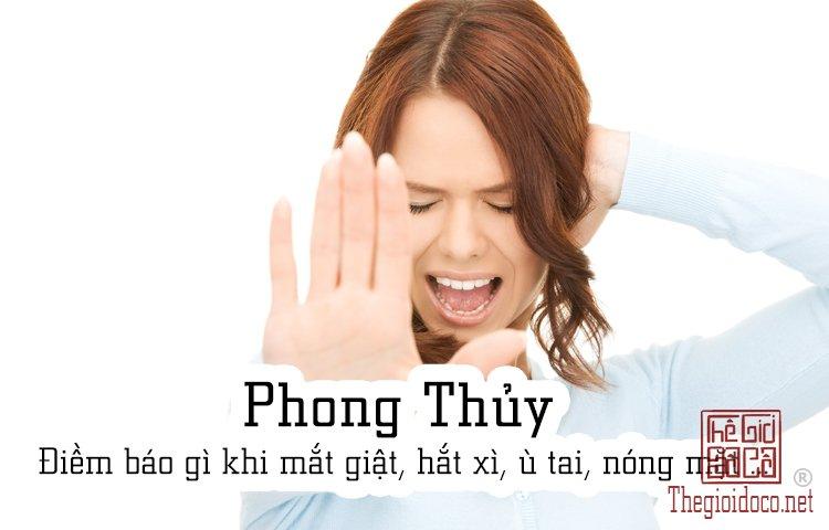 Phong Thủy - Điềm báo gì khi mắt giật, hắt xì, ù tai, nóng mặt .. (1).jpg