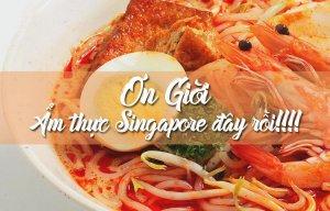 Những món ngon đặc sản Singapore mà các bạn phải thử hết để cảm nhận nhé
