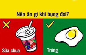 Những loại thực phẩm bạn nên ăn và không nên ăn khi bụng đói
