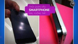 Các thói quen xấu khi sử dụng Smartphone